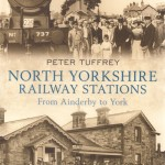 Peter Tuffrey - North Yorkshire Railway Stations